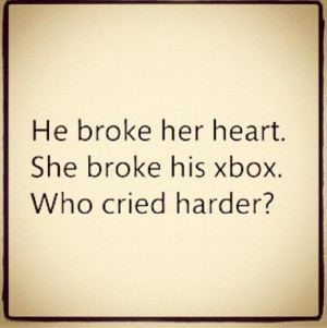 http://www.graphics99.com/he-broke-her-heart-she-broke-his-xbox/