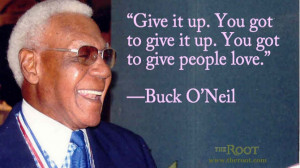 Quote of the Day: Buck O'Neil on Love