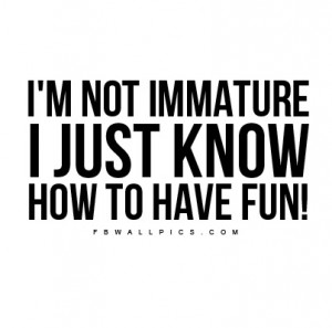 Related Pictures funny quote immature how boring people describe fun ...