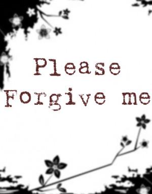 am So ...Sorry Forgive Me Please.....