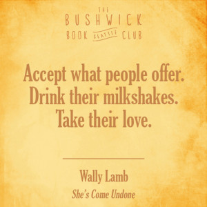 Ten Inspirational Wally Lamb quotes from She's Come Undone
