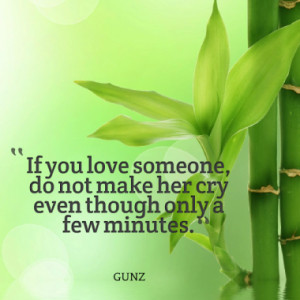 If you love someone, do not make her cry even though only a few ...