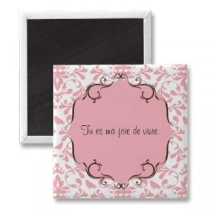 French Chic Quote Magnet You are the joy of my life