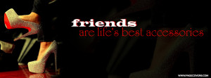 Friends Are Lifes Best Accessories Cover