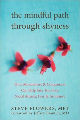 The Mindful Path Through Shyness: How Mindfulness and Compassion Can ...