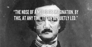 File Name : quote-Edgar-Allan-Poe-the-nose-of-a-mob-is-its-103305.png ...