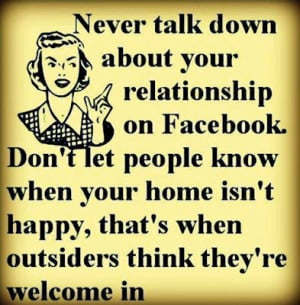 Never talk down about your relationship on Facebook. Don't let people ...