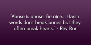 ... Quotes | Abuse is abuse, Be nice… Harsh words don't break bones