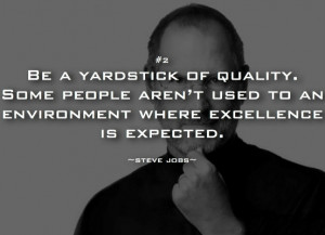 ... people aren't used to an environment where excellence is expected