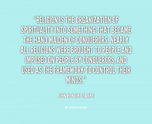 ... -Clarke-religion-is-the-organization-of-spirituality-into-72257.png