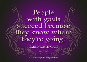 ... with goals succeed because they know where theyre going goal quote