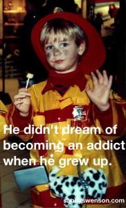... Not Ashamed My Son Is An Addict. I'm Sad My Son Is An Addict