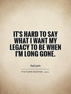 Legacy Quotes Aaliyah Quotes
