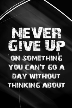 Never give up | inspirational quotes