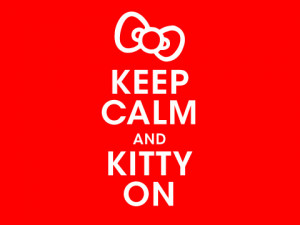 sure you've seen copies of the original 'Keep Calm and Carry On ...