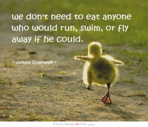 Vegetarian Quotes Animal Rights Quotes James Cromwell Quotes