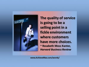 Quote on customer service by Rosabeth Moss Kanter. Find more on ...