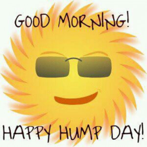 Good Morning Happy Hump Day