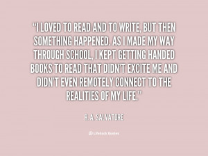 quote-R.-A.-Salvatore-i-loved-to-read-and-to-write-31673.png