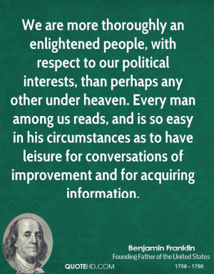 We are more thoroughly an enlightened people, with respect to our ...