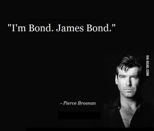 Famous quote of Bond. James Bond. Photo, Images and Wallpaper By ...