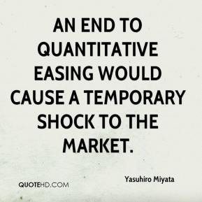 An end to quantitative easing would cause a temporary shock to the ...