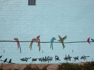 Graffiti Quotes | Just be thankful for what you got