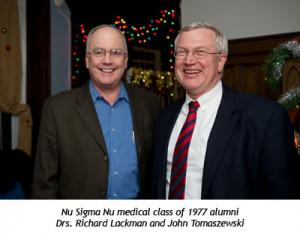 Nu Sigma Nu medical class of 1977 alumni Drs Richard Lackman and John