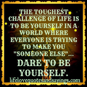 THE TOUGHEST CHALLENGE OF LIFE ..