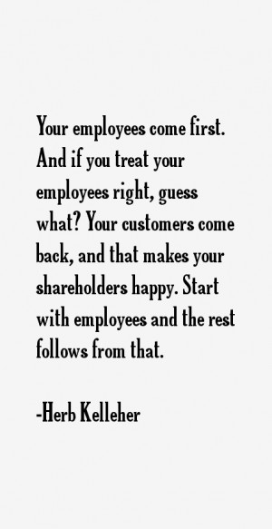 Your employees come first. And if you treat your employees right ...