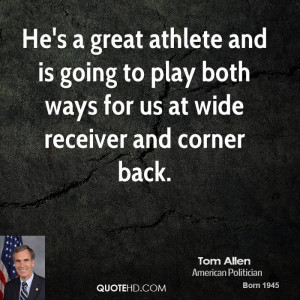 He's a great athlete and is going to play both ways for us at wide ...