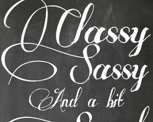 Classy, Sassy, and a little bit Sma rt Assy! Chalkboard Quote Digital ...