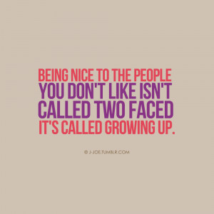 Two Faced People Isn't called two faced,
