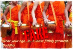 """Wear your ego like a loose fitting garment"""""""