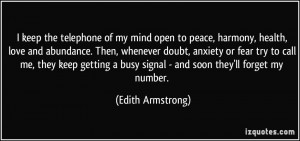 keep the telephone of my mind open to peace, harmony, health, love ...