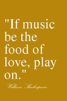 Music quote William Shakespeare. From