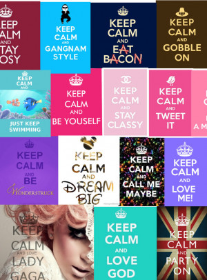 Soe Keep Calm Quotes ;)