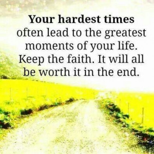 Hard times lead to your greatest moments