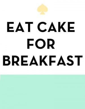 Eat Cake for Breakfast - Kate Spade Inspired Art Print by Rachel ...