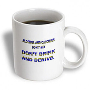 Funny Quotes And Sayings - ALCOHOL AND CALCULUS DONT MIX DONT DRINK ...