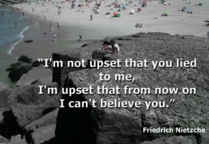 lie losing trust believing lie cool way upset with lie