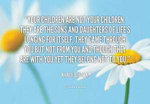 quote-Khalil-Gibran-your-children-are-not-your-children-they-89562.png