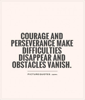 ... Quotes Courage Quotes Perseverance Quotes Disappear Quotes