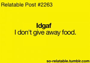 funny food humor jokes joke IDGAF relate relatable