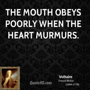 The mouth obeys poorly when the heart murmurs.