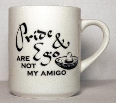 PRIDE AND EGO ARE NOT MY AMIGO