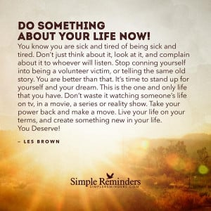 Do something about your life now by Les Brown