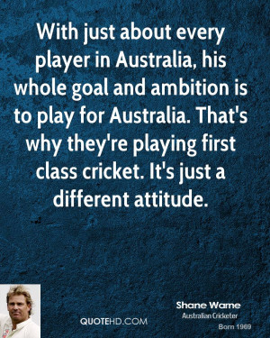 With just about every player in Australia, his whole goal and ambition ...