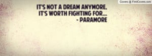 it's not a dream anymore , Pictures , it's worth fighting for ...