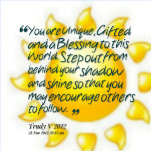 Quotes Picture: you are unique, gifted and a blessing to this world ...